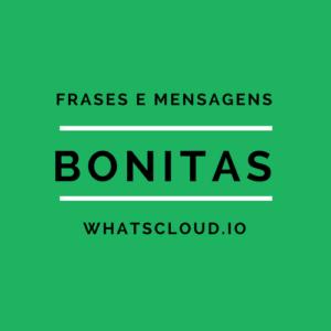 Frases e Mensagens Bonitas para Whatsapp
