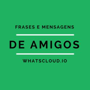 Frases e Mensagens de Amigos para Whatsapp