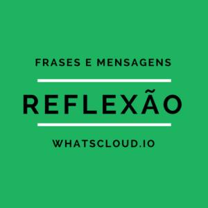Frases e Mensagens de Reflexão para Whatsapp
