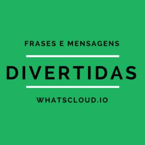 Frases e Mensagens Divertidas para Whatsapp