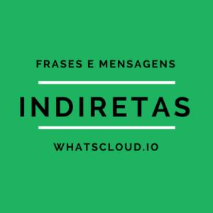Frases e Mensagens de Indiretas para Whatsapp