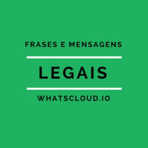 Frases e Mensagens Legais para Whatsapp