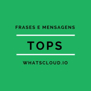 Frases e Mensagens Tops para Whatsapp