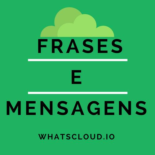 Frases e Mensagens para Whatsapp