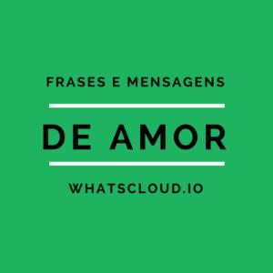 Frases e Mensagens de Amor para Whatsapp