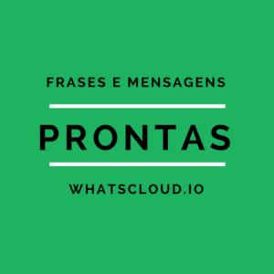 Frases e Mensagens Prontas para Whatsapp