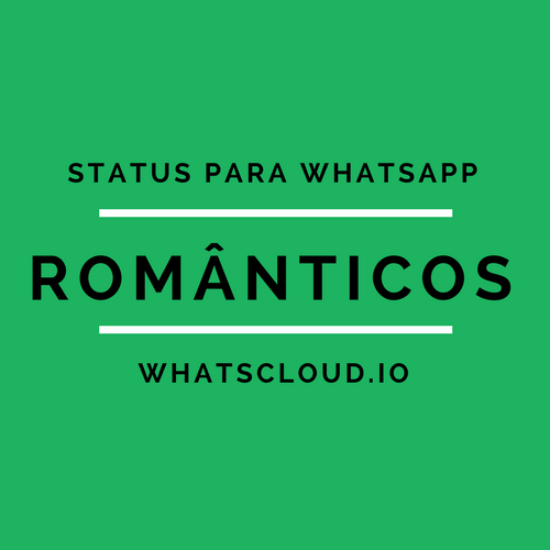 Status Romanticos Status Para Whatsapp Imagens Frases Vídeos